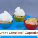 Turkey Meatloaf Cupcake