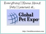 Everything I know about Pets I learned at Global Pet Expo