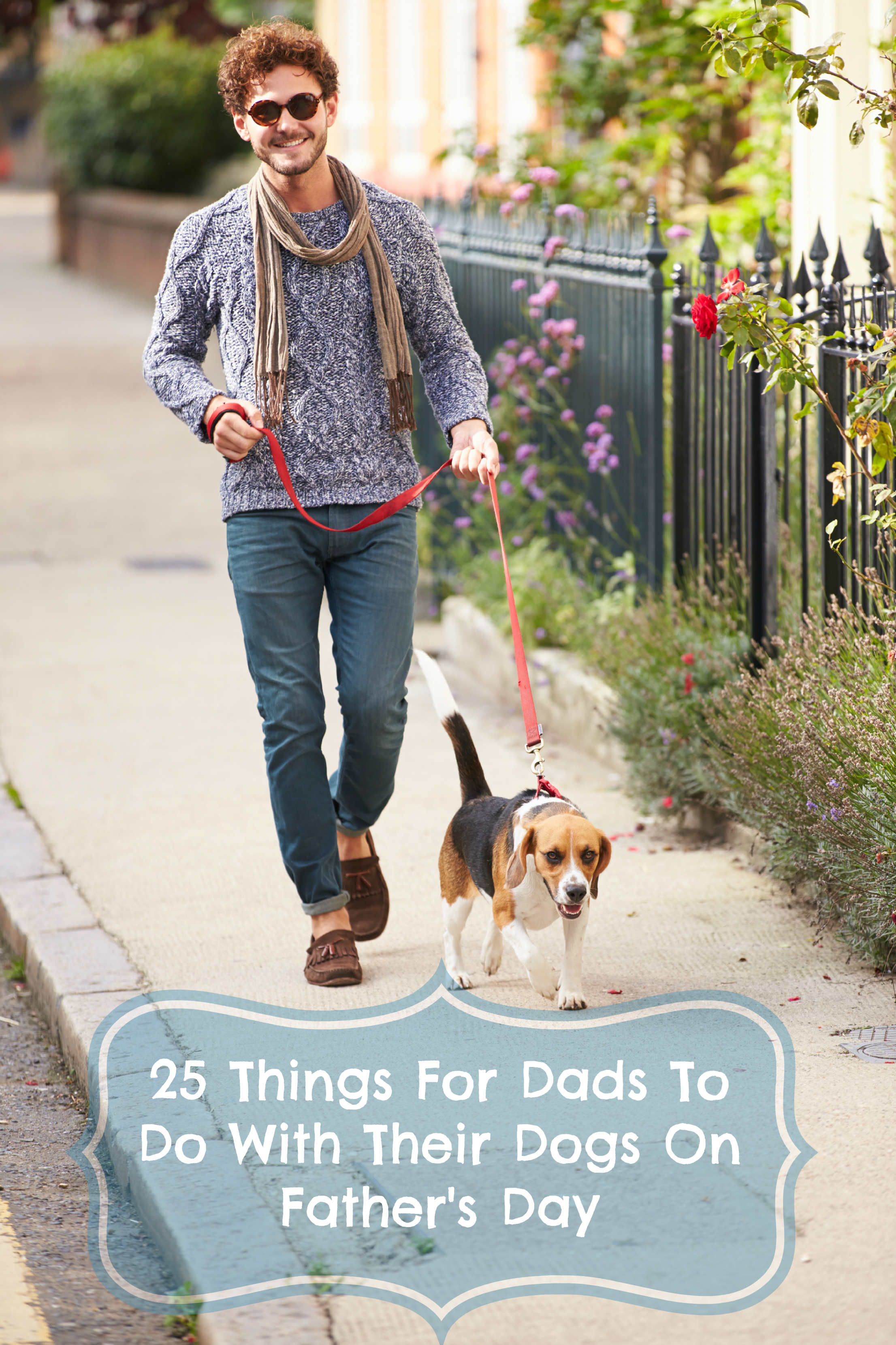 25 Things For Dads To Do With Their Dog's on Father's Day