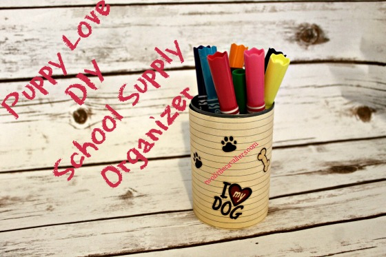 Puppy Love DIY School Supply Organizer can of markers