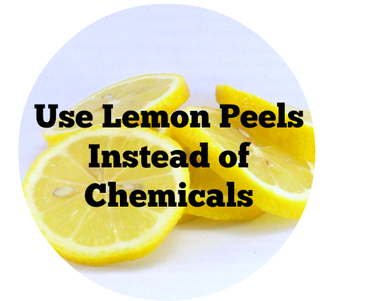 Use Lemon Peels Instead of Chemicals