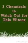 3 Chemicals to Watch Out for This Winter